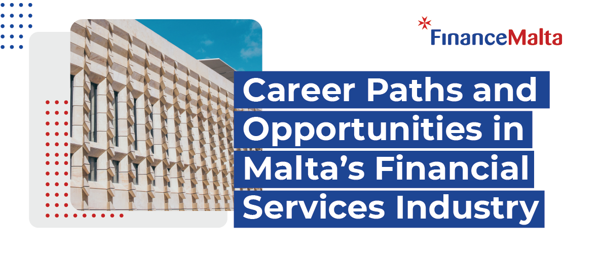 Career Paths and Opportunities in Malta's Financial Services Industry – Video & Presentations
