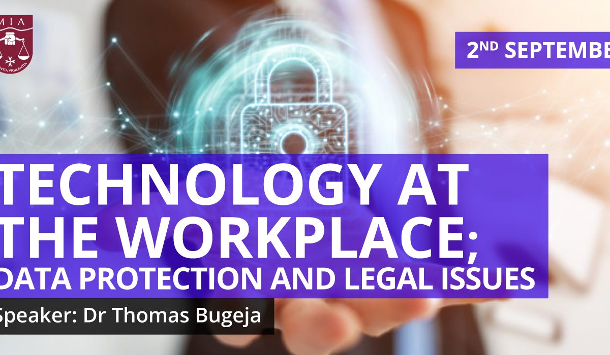 Technology at the Workplace; Data Protection and Legal Issues